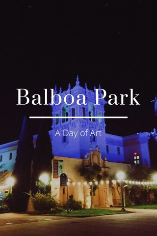 Balboa Park A Day of Art