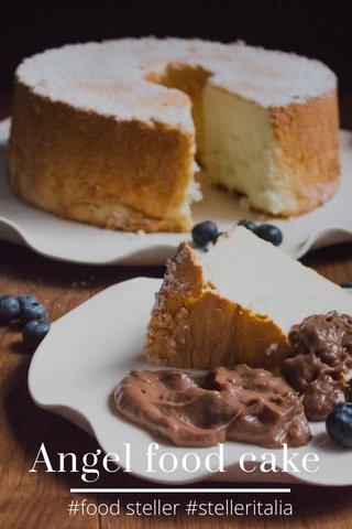 Angel food cake #food steller #stelleritalia