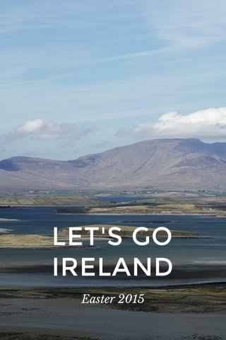LET'S GO IRELAND Easter 2015