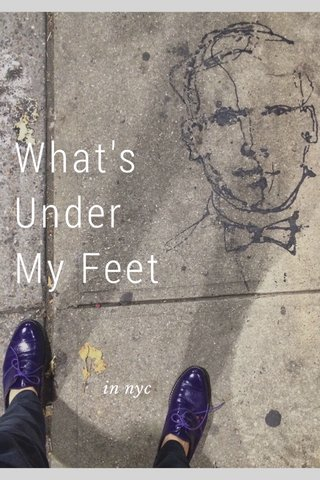 What's Under My Feet in nyc