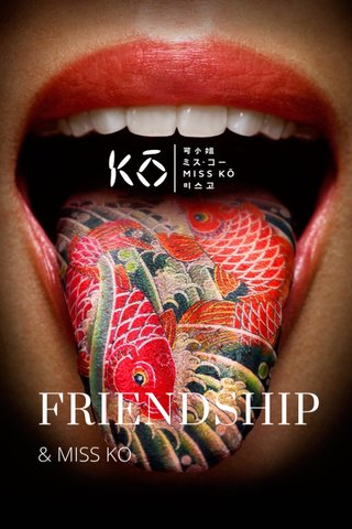 FRIENDSHIP & MISS KO