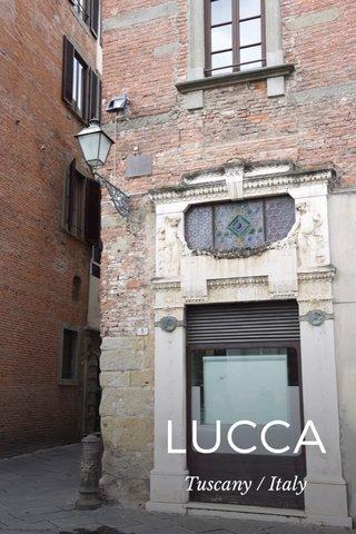 LUCCA Tuscany / Italy