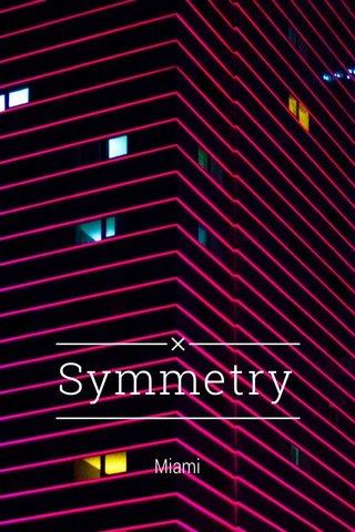 Symmetry Miami