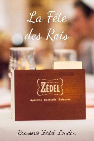 La Fête des Rois Brasserie Zédel, London