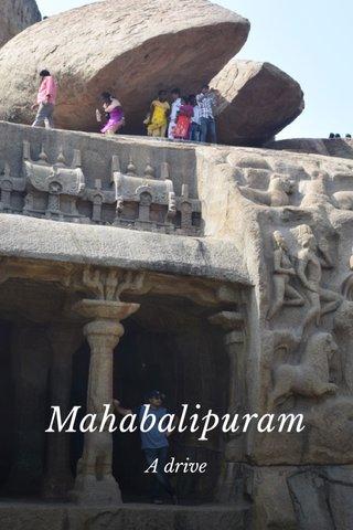 Mahabalipuram A drive