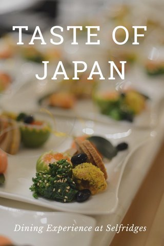TASTE OF JAPAN Dining Experience at Selfridges