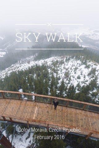 SKY WALK Dolny Morava, Czech Republic February 2016