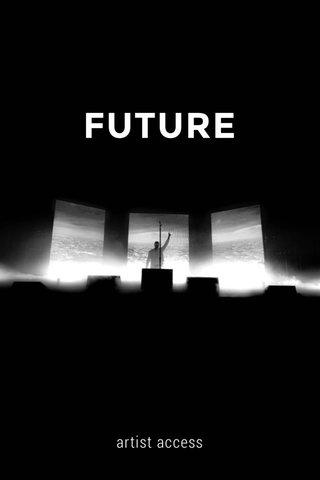FUTURE artist access