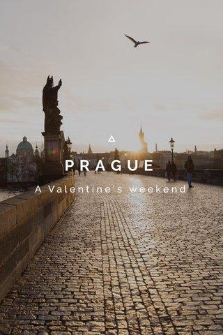 PRAGUE A Valentine's weekend