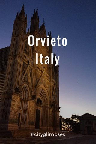Orvieto Italy #cityglimpses