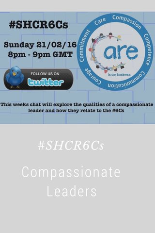 Compassionate Leaders #SHCR6Cs