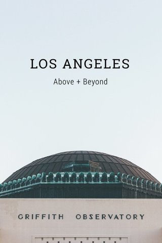 LOS ANGELES Above + Beyond