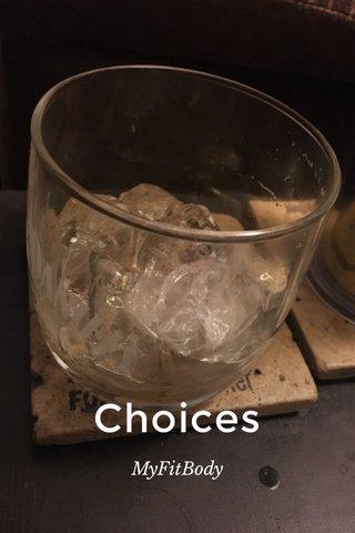 Choices MyFitBody