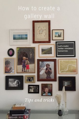 How to create a gallery wall Tips and tricks