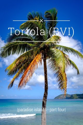 Tortola (BVI) |paradise islands - part four|