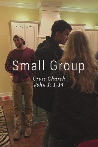 Small Group Cross Church John 1: 1-14