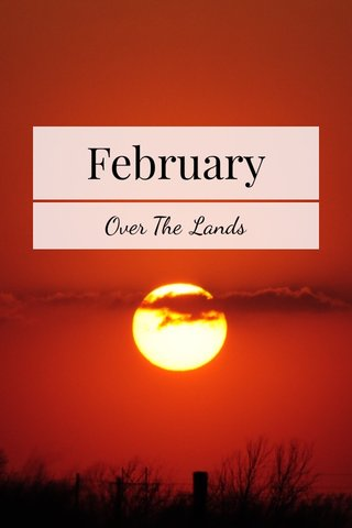 February Over The Lands