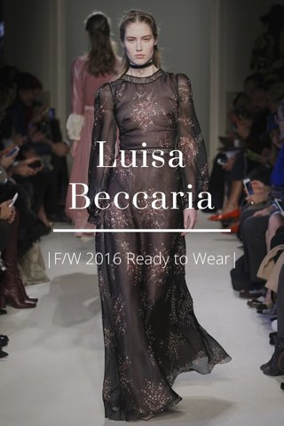 Luisa Beccaria |F/W 2016 Ready to Wear|