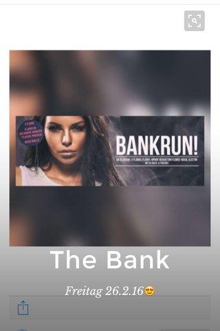 The Bank Freitag 26.2.16😍
