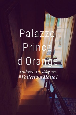 Palazzo Prince d'Orange [where to stay in #Valletta #Malta]