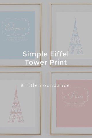 Simple Eiffel Tower Print #littlemoondance