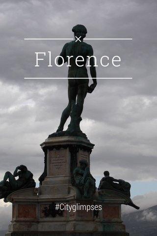 Florence #Cityglimpses