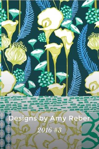 Designs by Amy Reber 2016 #3
