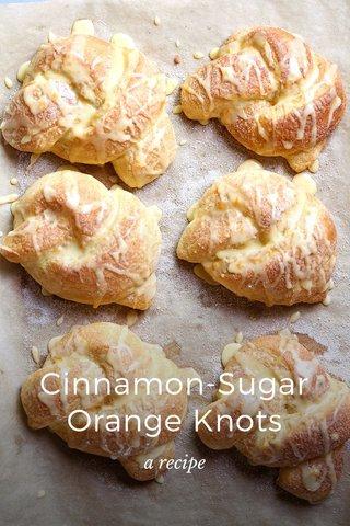 Cinnamon-Sugar Orange Knots a recipe
