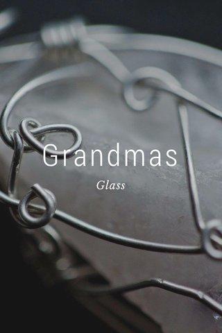 Grandmas Glass