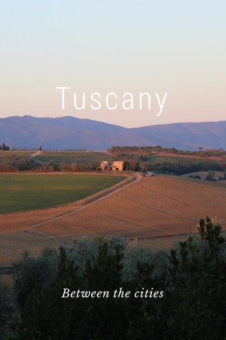 Tuscany Between the cities