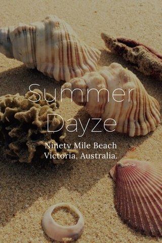 Summer Dayze Ninety Mile Beach Victoria, Australia.