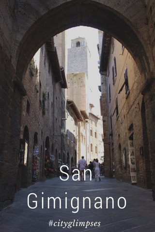 San Gimignano #cityglimpses