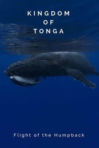 KINGDOM OF TONGA Flight of the Humpback