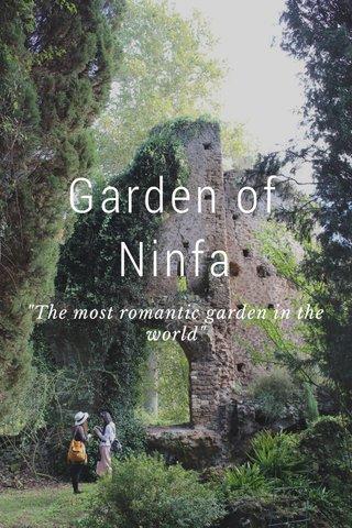 "Garden of Ninfa ""The most romantic garden in the world"""