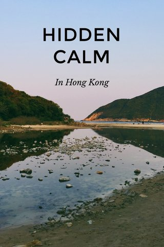 HIDDEN CALM In Hong Kong