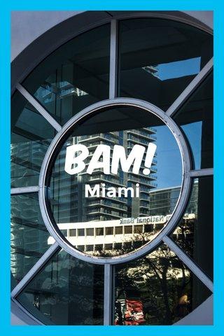 Bam! Miami