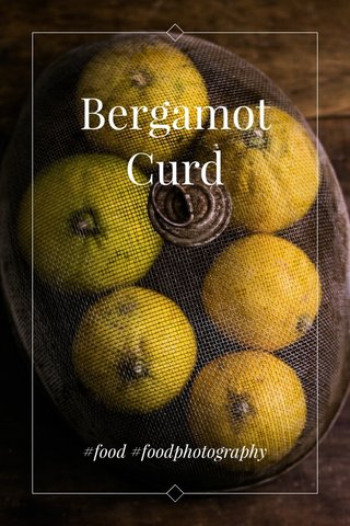 Bergamot Curd #food #foodphotography