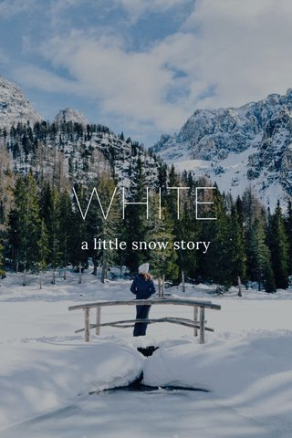 WHITE a little snow story