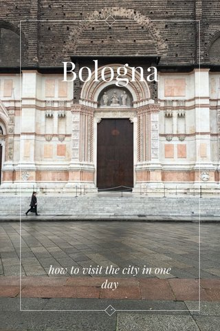 Bologna how to visit the city in one day