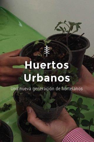 Huertos Urbanos Una nueva generación de hortelanos