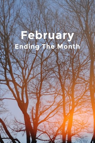 February Ending The Month