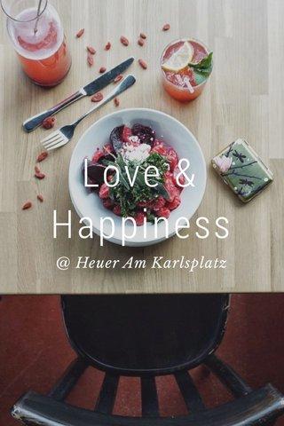 Love & Happiness @ Heuer Am Karlsplatz