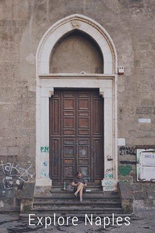 Explore Naples