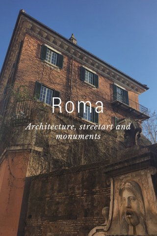 Roma Architecture, streetart and monuments
