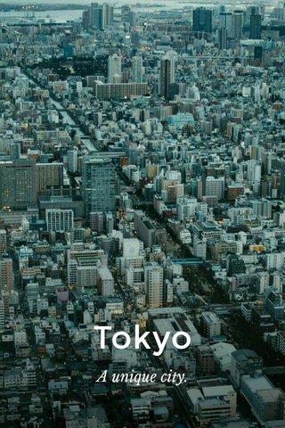 Tokyo A unique city.