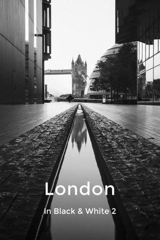 London In Black & White 2