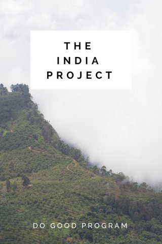 THE INDIA PROJECT DO GOOD PROGRAM