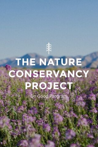 THE NATURE CONSERVANCY PROJECT Do Good Program