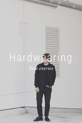Hardwearing New entries