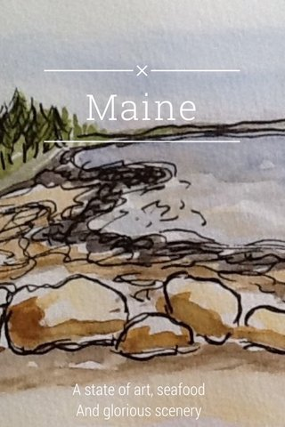 Maine A state of art, seafood And glorious scenery